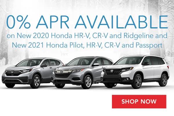 0% APR Available on New 2020 Honda HR-V, CR-V and Ridgeline and New 2021 Honda Pilot, HR-V, CR-V and Passport