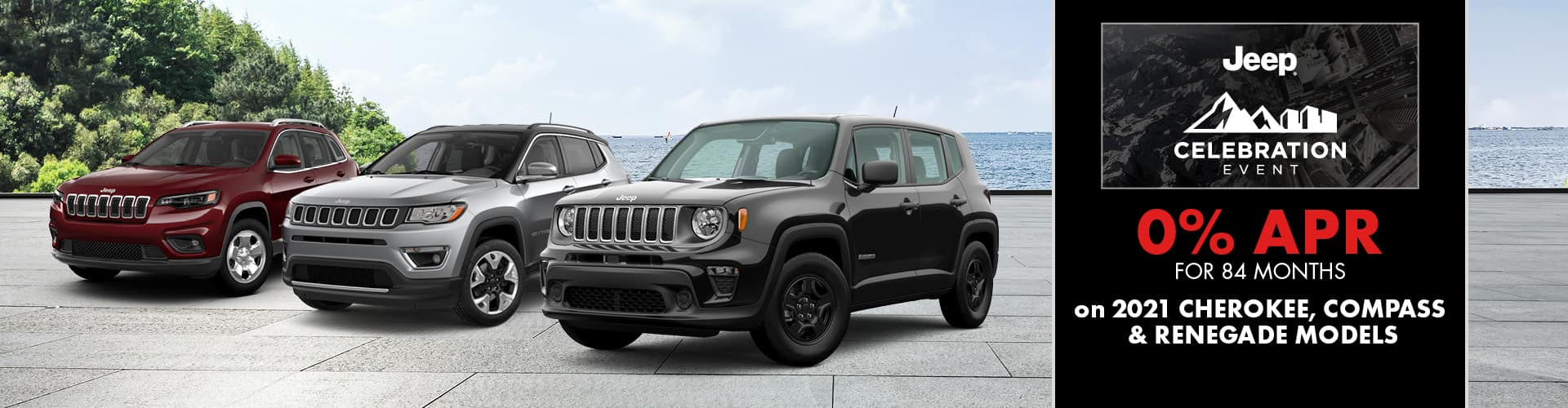 0% for 84 months on 2021 for Cherokee, Compass & Renegade models