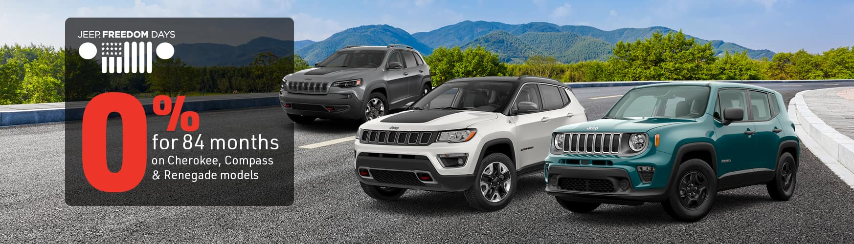0% for 84 months on Renegade, Compass, Cherokee models