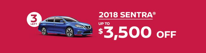 2018 sentra get up to $3,500 off