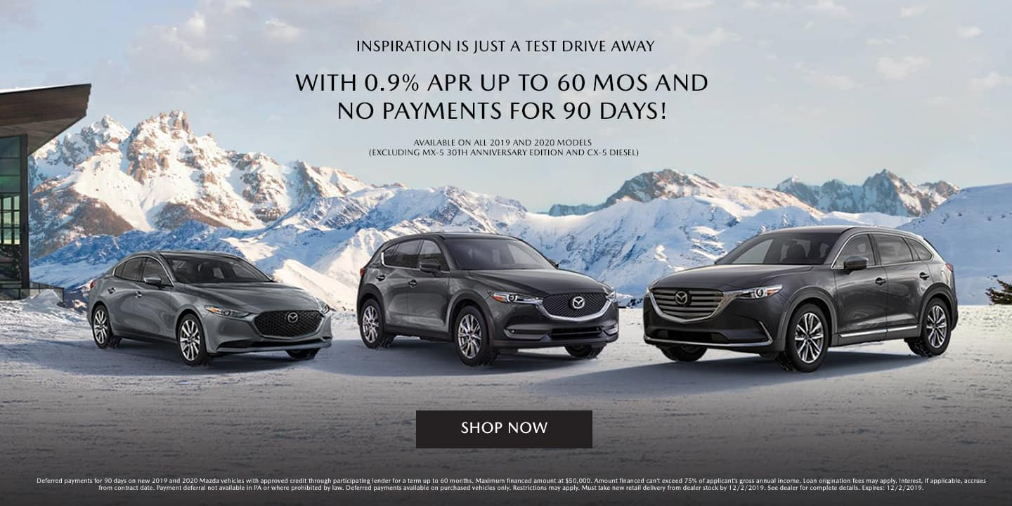 Mazda .9% APR and zero payments for 90 days!