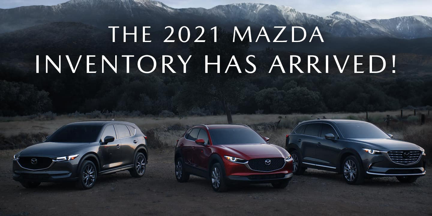 The 2021 Mazda Inventory Has Arrived!