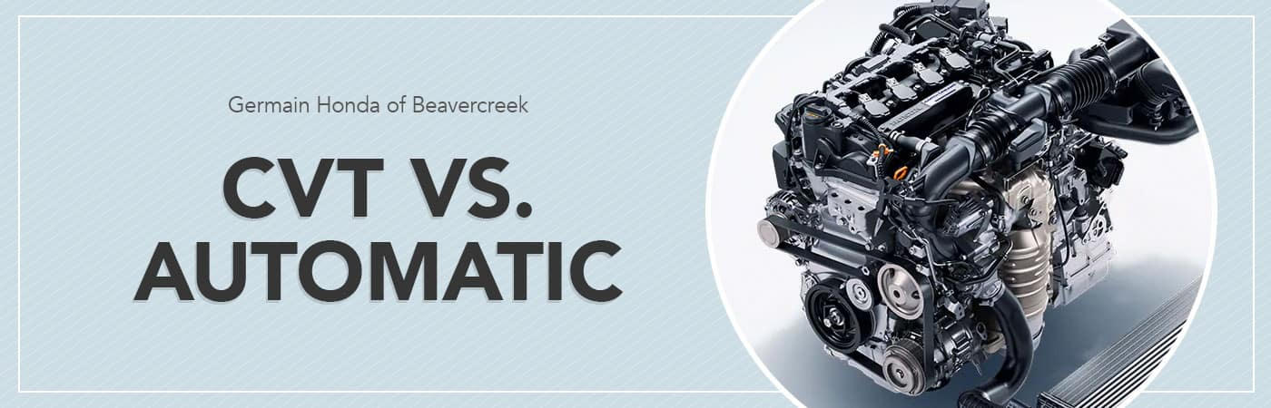 CVT vs Automatic Transmission at Germain Honda of Beavercreek