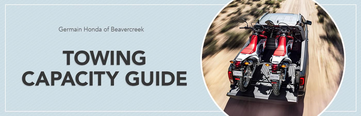 Honda Towing Capacity Guide – Germain Honda of Beavercreek
