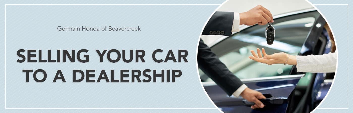 Selling Your Car to a Dealership – Germain Honda of Beavercreek