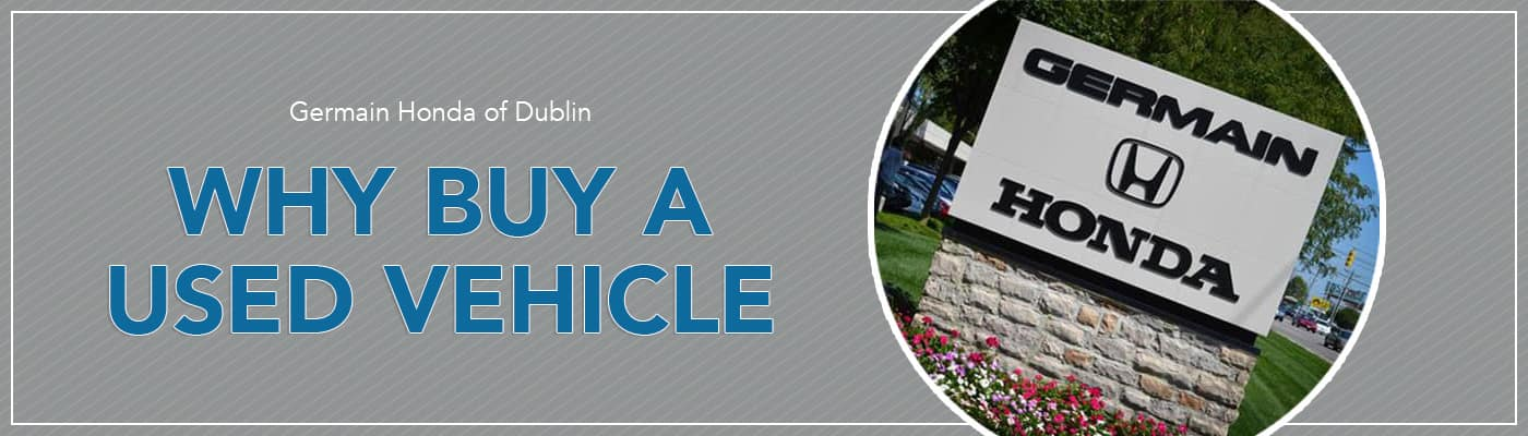 Why Buy a Used Car from Germain Honda of Dublin