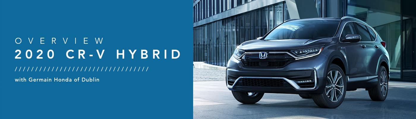 2020 Honda CR-V Hybrid Model Overview at Germain Honda of Dublin