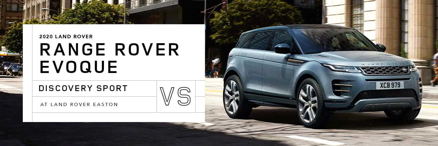 2020 Range Rover Evoque vs Land Rover Discovery Sport at Land Rover Easton
