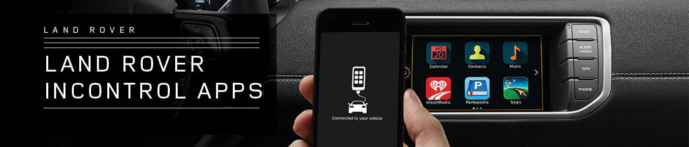 Land Rover InControl®️ Apps Overview - Land Rover Easton