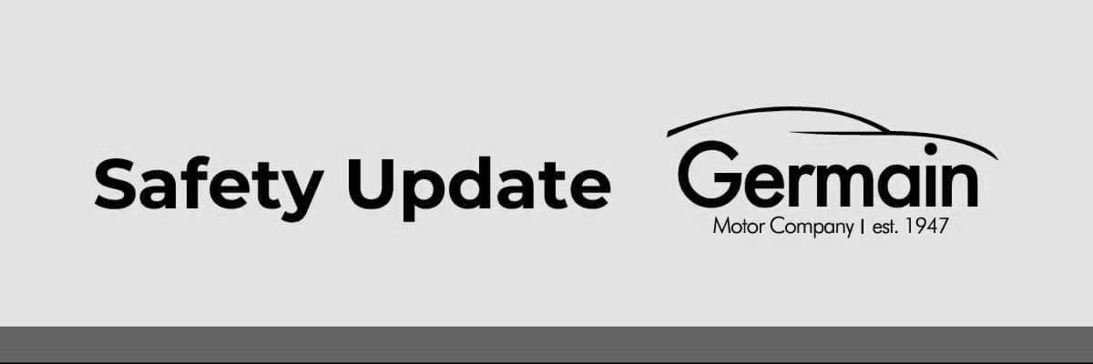 Germain Safety Update