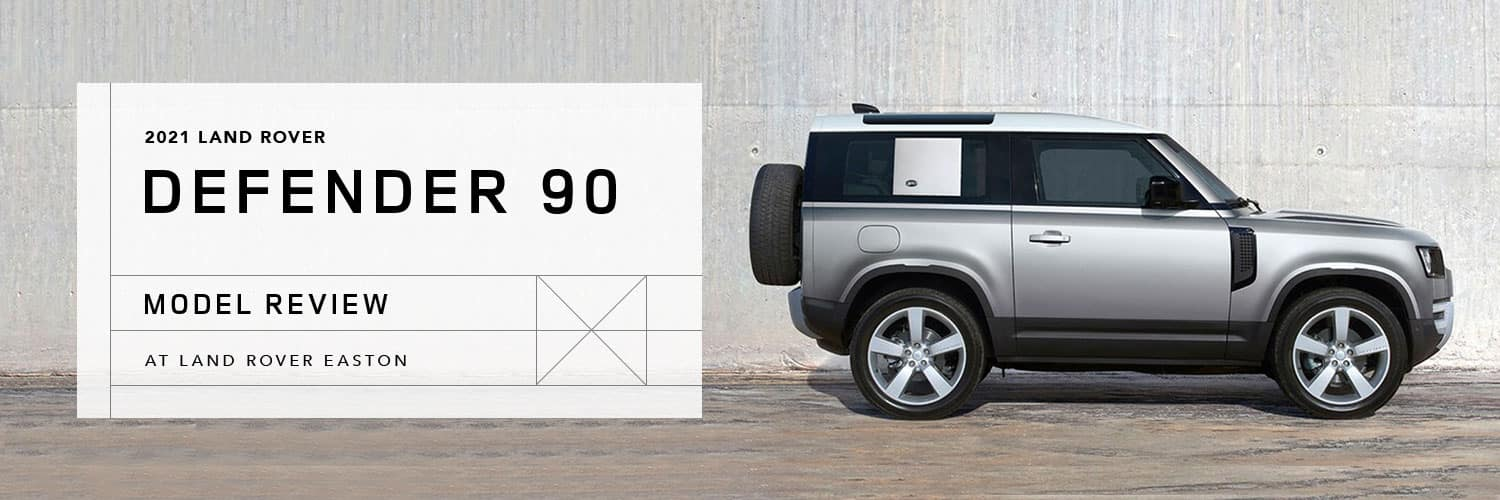 2021 Land Rover Defender 90 Model Overview at Land Rover Easton