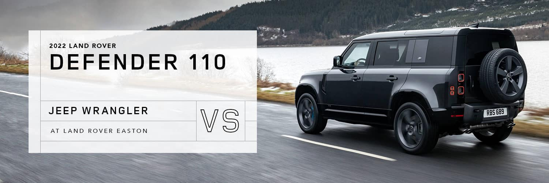 2022 Land Rover Defender 110 vs 2021 Jeep Wrangler Unlimited - Land Rover Easton
