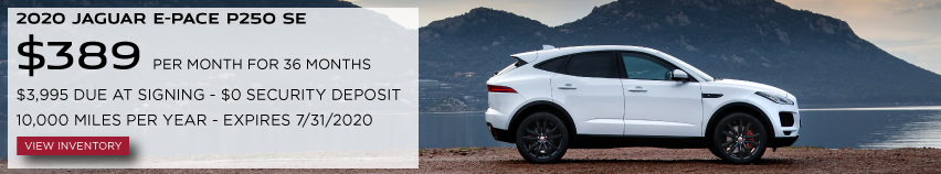 2020 JAGUAR E-PACE P250 SE. $389 PER MONTH. 36 MONTH LEASE TERM. $3,995 CASH DUE AT SIGNING. $0 SECURITY DEPOSIT. 10,000 MILES PER YEAR. EXCLUDES RETAILER FEES, TAXES, TITLE AND REGISTRATION FEES, PROCESSING FEE AND ANY EMISSION TESTING CHARGE. OFFER ENDS 7/31/2020. VIEW INVENTORY. WHITE JAGUAR E-PACE PARKED ON DIRT ROAD.