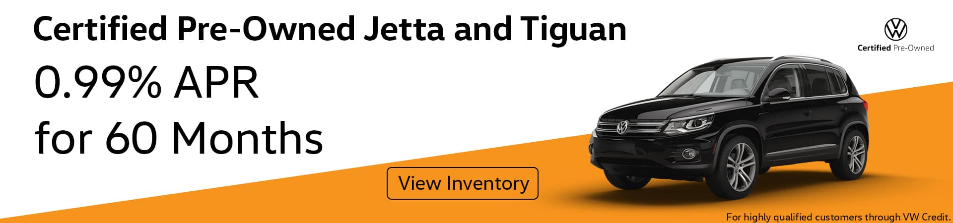 0.99% APR for 60 months on CPO Jetta and Tiguan