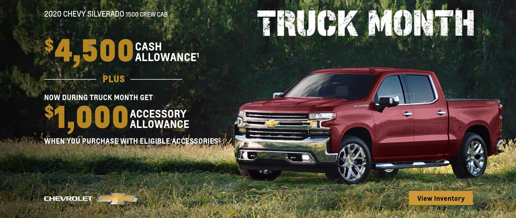 $4,500 cash allowance plus now during truck month you get $1,000 Accessory allowance when you purchase with eligible accessories.