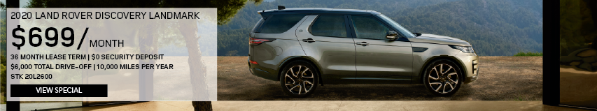 2020 LAND ROVER DISCOVERY LANDMARK. $699 PER MONTH. 36 MONTH LEASE TERM. $0 SECURITY DEPOSIT. $6,000 TOTAL DRIVE-OFF. 10,000 MILES PER YEAR. STOCK NUMBER 20L2600. VIEW SPECIAL. SILVER LAND ROVER DISCOVERY PARKED IN GRASS NEAR MOUNTAINS.