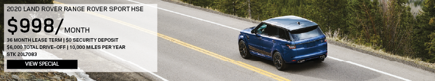 2020 RANGE ROVER SPORT. $998 PER MONTH. 36 MONTH LEASE TERM. $0 SECURITY DEPOSIT. $6,000 TOTAL DRIVE-OFF. 10,000 MILES PER YEAR. STOCK NUMBER 20L7083. VIEW SPECIAL. BLUE RANGE ROVER SPORT DRIVING ON ROAD NEAR MOUNTAINS.
