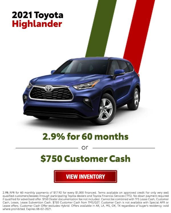2021 Toyota Highlander for 2.9% for 60 Months or $750 Customer Cash