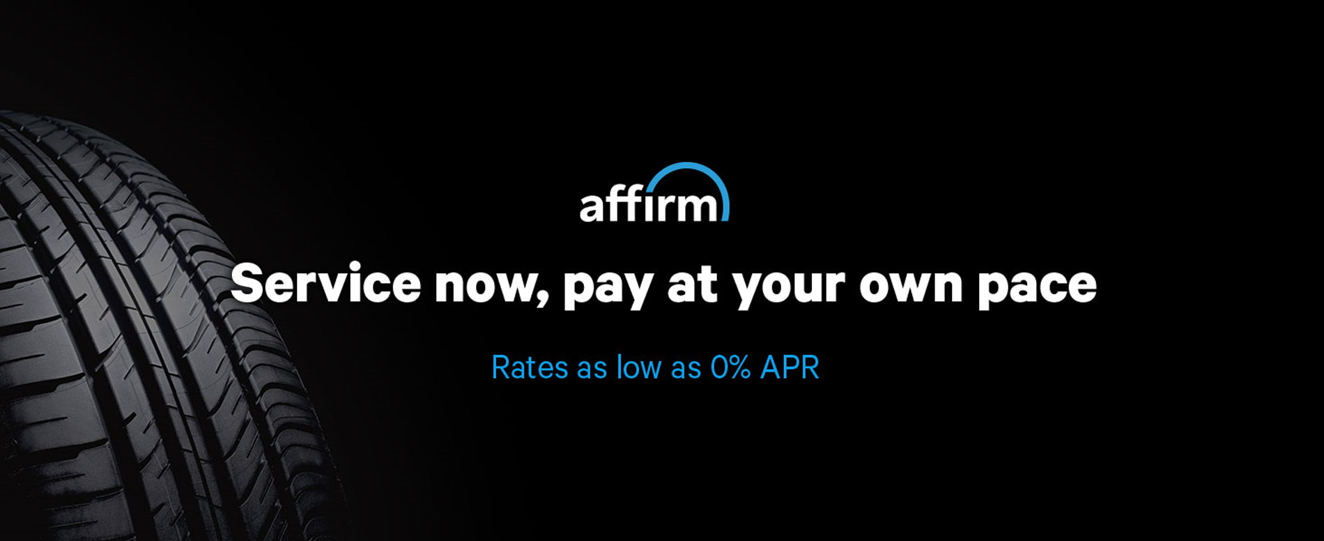 Affirm Payment Solutions, Buy Now, Pay at your Own Pace.