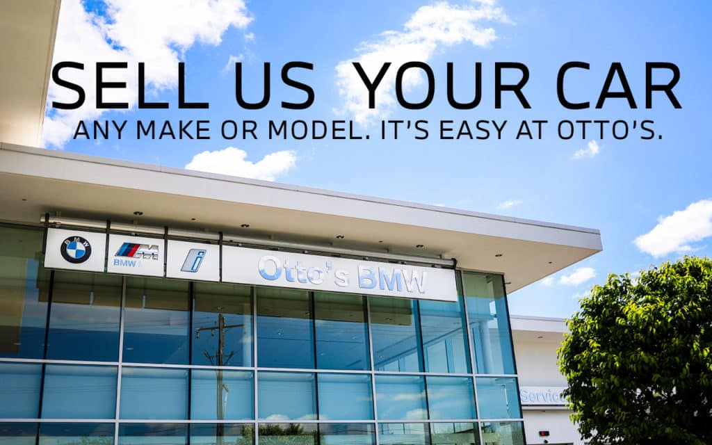 Selling your car at Otto's BMW has never been easier!