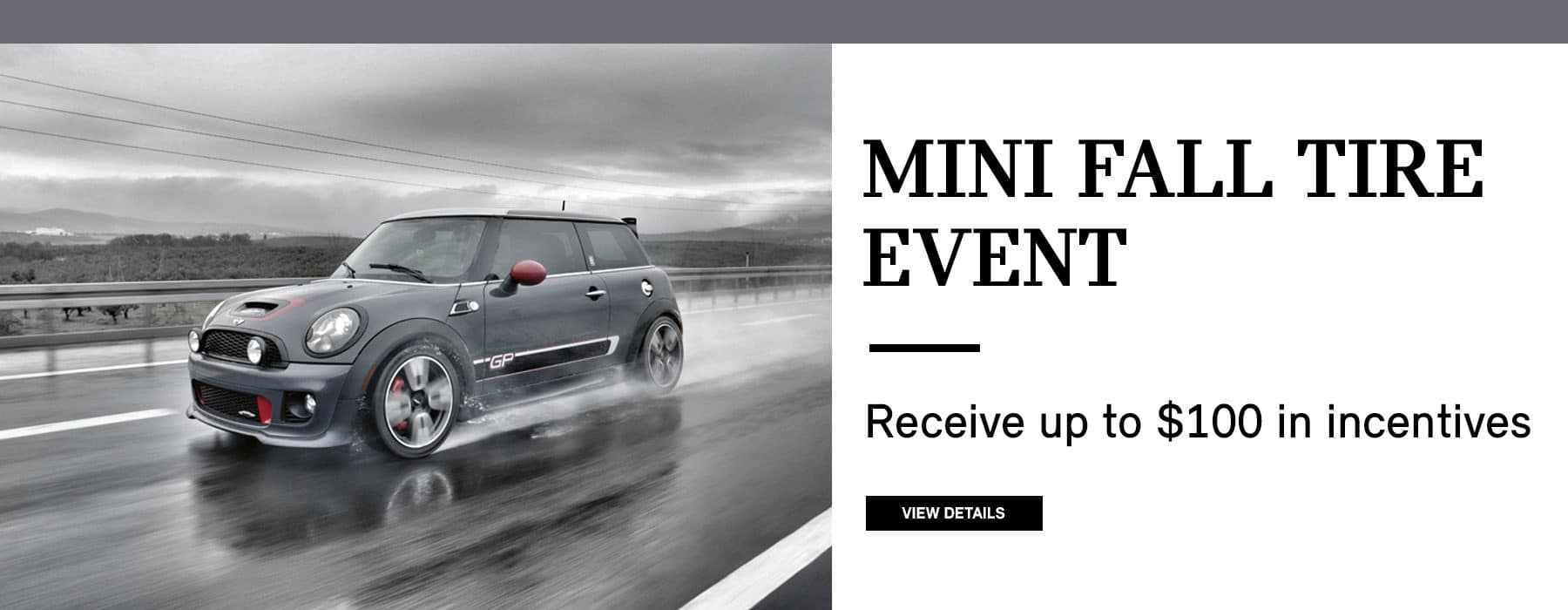 MINI FALL TIRE EVENT. Receive up to $100 in incentives. Click to view details.