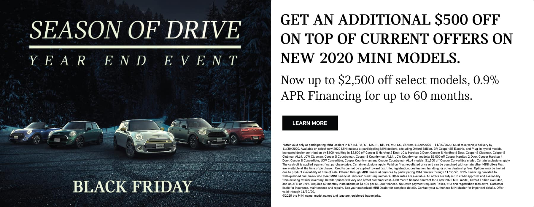GET AN ADDITIONAL $500 OFF CURRENT OFFERS ON NEW MODELS. Now up to $2500 off select MINI models for up to 60 months.