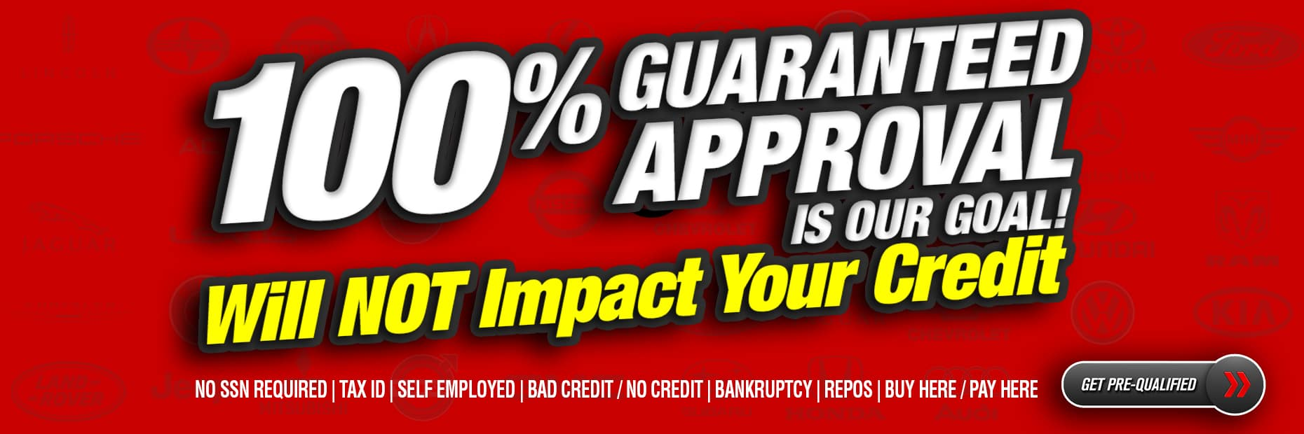 Get Pre-Qualified. Does NOT impact your credit.