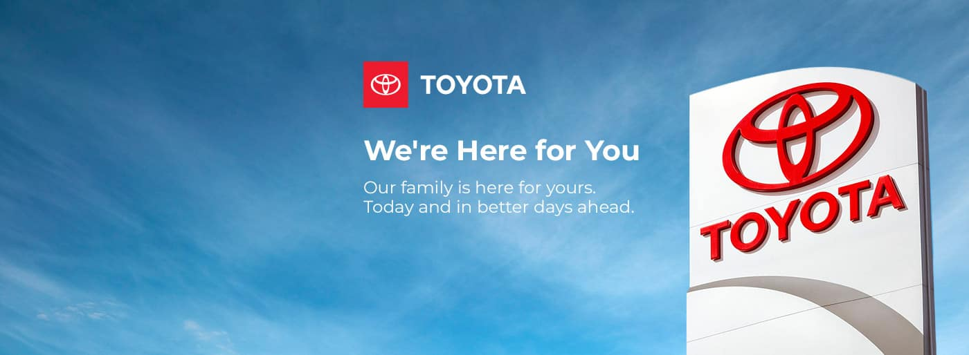We're Here for you toyota banner