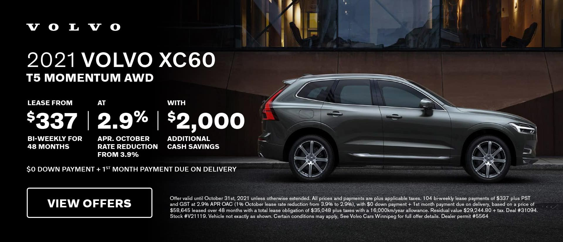 2021 VOLVO XC60 T5 MOMENTUM AWD LEASE FROM AT WITH $337 2.9% $2,000 BI-WEEKLY FOR APR. OCTOBER ADDITIONAL 48 MONTHS RATE REDUCTION CASH SAVINGS FROM 3.9% $0 DOWN PAYMENT + 1ST MONTH PAYMENT DUE ON DELIVERY