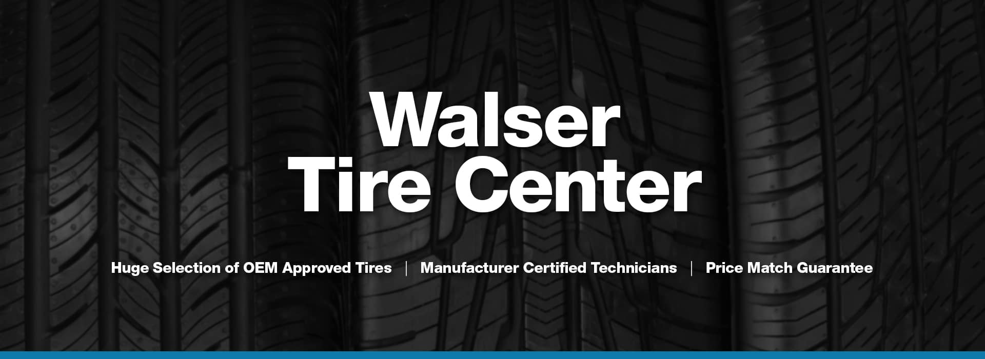 Welcome to the Walser Tire Center