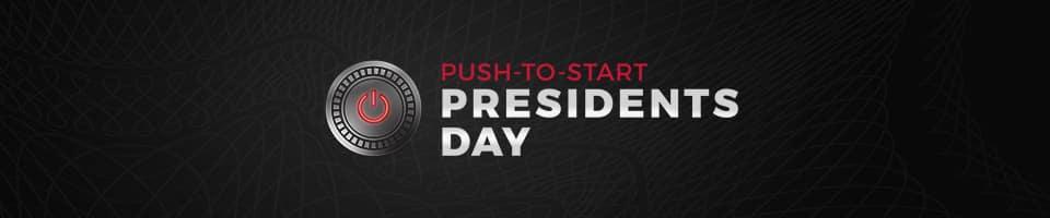 Push to Start Presidents Day