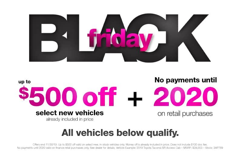 $500 Off Black Friday Sale Plus no payments until 2020