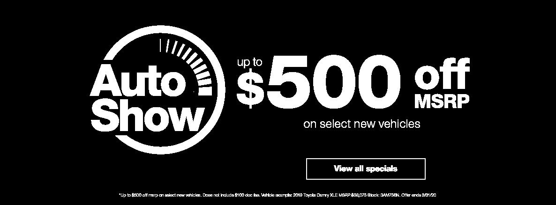 $500 Off MSRP Auto Show Preview Sale