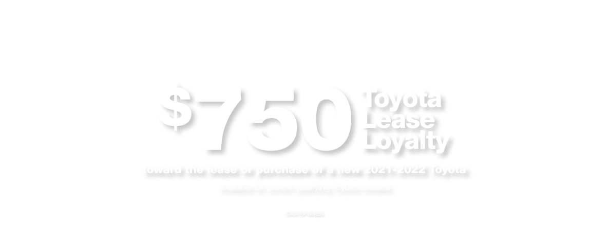 $750 Toyota Lease loyalty