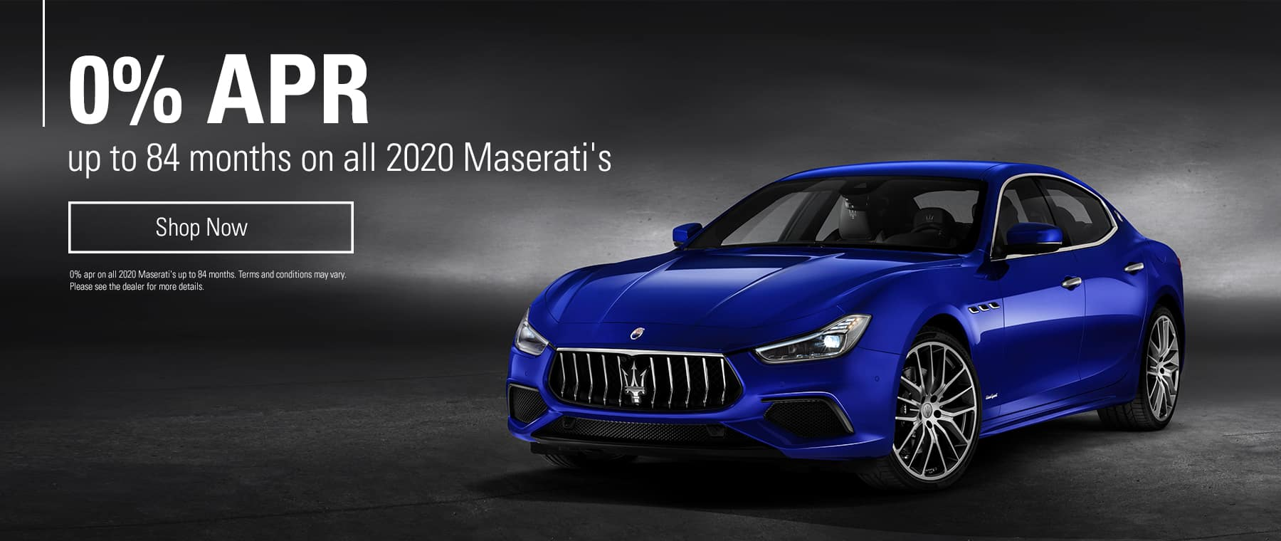 0% up to 84 months on all 2020 Maserati's